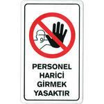 Personel Harici Girmek Yasaktır PVC Uyarı Levhası C 114