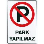 Park Yapılamaz PVC Uyarı Levhası D 116 25 cm x 36 cm x 700 mic