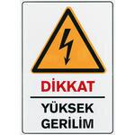 Dikkat Yüksek Gerilim PVC Uyarı Levhası D 126 25 cm x 36 cm x700 mic