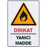 Dikkat Yanıcı Madde PVC Uyarı Levhası D 127 25 cm x 36 cm x 700 mic