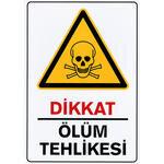 Ölüm Tehlikes PVC Uyarı Levhası D 129 25 cm x36 cm x 700 mic