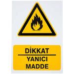 Dikkat Yanıcı Madde PVC Dekota Uyarı Levhası P1D-02127