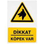 Dikkat Köpek Var PVC Dekota Uyarı Levhası P1D-02135